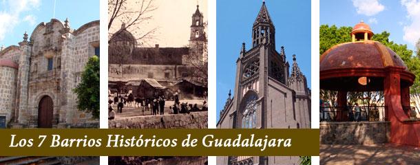 Barrios de Guadalajara Bienvenidos a la Perla Tapatía